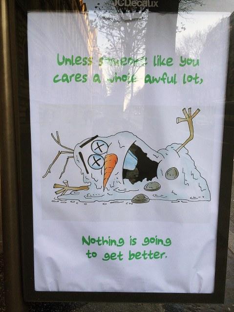 Plakat promujący COP21. W wolnym tłumaczeniu: Jeśli komuś jak ty nie będzie potwornie zależało, nie zanosi się, że będzie lepiej...